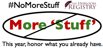 consumerism, #NoMoreStuff, heirloom registry